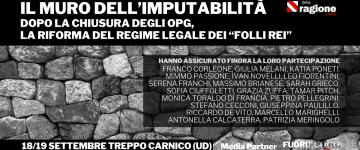 """Il muro dell'imputabilità. Dopo la chiusura degli Opg, la riforma del regime legale dei """"folli rei"""". Seminario il 18 e 19 settembre a Treppo Carnico (UD)."""